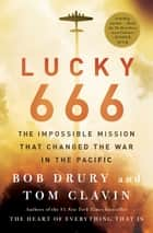 Lucky 666 - The Impossible Mission ebook by Bob Drury, Tom Clavin