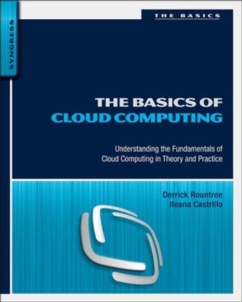 The basics of cloud computing ebook by derrick rountree the basics of cloud computing understanding the fundamentals of cloud computing in theory and practice fandeluxe Gallery