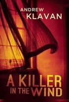 A Killer in the Wind ebook by Andrew Klavan