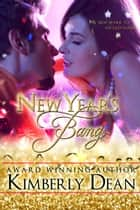 New Year's Bang ebook by Kimberly Dean