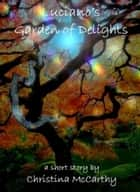 Luciano's Garden of Delights ebook by Christina McCarthy