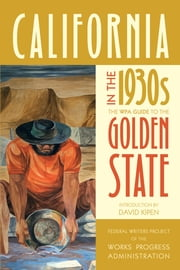 California in the 1930s - The WPA Guide to the Golden State ebook by Federal Writers Project of the Works Progress Administration