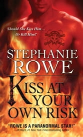 Kiss at Your Own Risk ebook by Stephanie Rowe