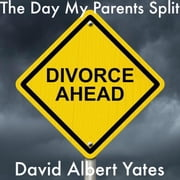 The Day My Parents Split ebook by David Yates