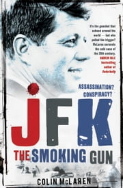 JFK: The Smoking Gun ebook by Colin McLaren