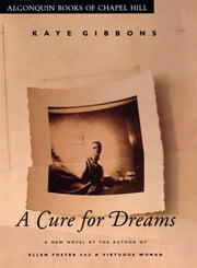 A Cure for Dreams ebook by Kaye Gibbons