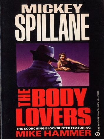 The Body Lovers eBook by Mickey Spillane