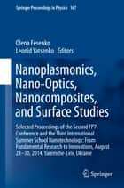 Nanoplasmonics, Nano-Optics, Nanocomposites, and Surface Studies ebook by Olena Fesenko,Leonid Yatsenko