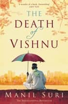 The Death of Vishnu ebook by Manil Suri