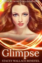 Glimpse ebook by Stacey Wallace Benefiel