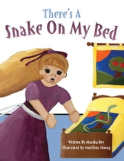 There's a Snake on My Bed ebook by Marsha Key,Marilissa Young