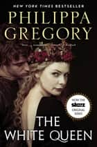 The White Queen ebook by Philippa Gregory