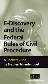 E-Discovery and the Federal Rules of Civil Procedures ebook by Bradley Schaufenbuel
