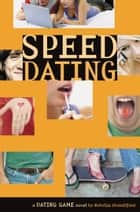 The Dating Game #5: Speed Dating ebook by Natalie Standiford