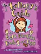 Mallory's Guide to Boys, Brothers, Dads, and Dogs ebook by Jennifer Kalis, Laurie Friedman