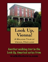 A Walking Tour of Vienna, Maryland ebook by Doug Gelbert