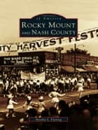Rocky Mount and Nash County ebook by Monika S. Fleming