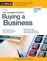Complete Guide to Buying a Business, The ebook by Fred S. Steingold, Attorney