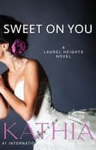 Sweet on You ebook by Kathia, Kate Perry
