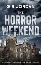 The Horror Weekend ebook by G R Jordan