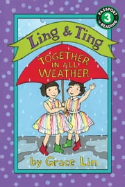Ling & Ting: Together in All Weather ebook by Grace Lin