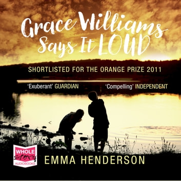 Grace Williams Says It Loud audiobook by Emma Henderson