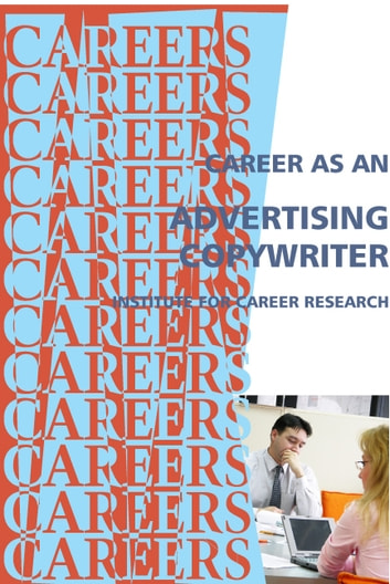 Career as an Advertising Copywriter ebook by Institute For Career Research