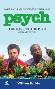 Psych: The Call of the Mild ebook by William Rabkin