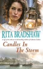 Candles in the Storm - A powerful and evocative Northern saga ebook by Rita Bradshaw