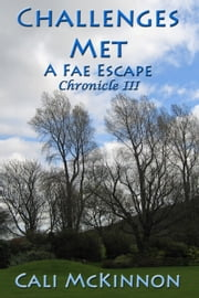 Challenges Met: a Fae Escape ebook by Cali McKinnon