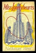 Miss Lonelyhearts eBook by Nathanael West