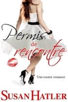Permis de rencontre ebook by Susan Hatler