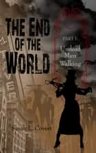 The End of the World: Part 1 ebook by Sarah L. Covert