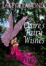 Claire's Fairy Wishes ebook by Lacey Diamond