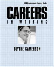 Careers in Writing ebook by Camenson, Blythe