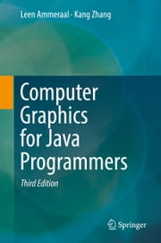Computer Graphics for Java Programmers ebook by Kang Zhang, Leen Ammeraal