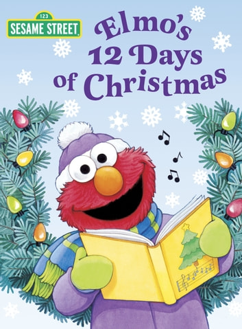 Elmo's 12 Days of Christmas (Sesame Street) ebook by Sarah Albee