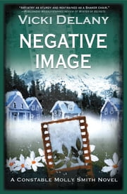 Negative Image - A Constable Molly Smith Mystery ebook by Vicki Delany
