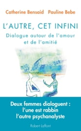 L'Autre, cet infini ebook by Pauline BEBE,Catherine BENSAID