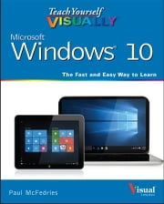 Teach Yourself VISUALLY Windows 10 ebook by Paul McFedries