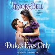 For the Duke's Eyes Only - School for Dukes audiobook by Lenora Bell