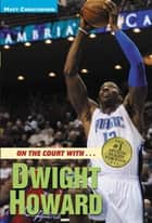 On the Court with...Dwight Howard ebook by Matt Christopher