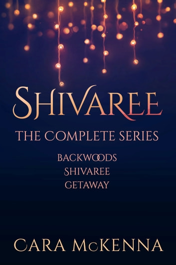 Shivaree - The Complete Series ebook by Cara McKenna