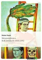 Metamorphosen. Rolf Dettmann 1915-1992 ebook by Dieter Pesch