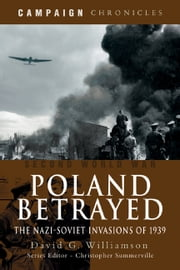Poland Betrayed - The Nazi-Soviet Invasions of 1939 ebook by David Williamson