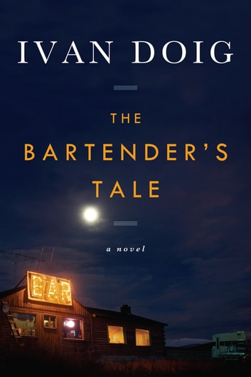 The Bartender's Tale ebook by Ivan Doig