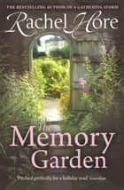 The Memory Garden ebook by Rachel Hore