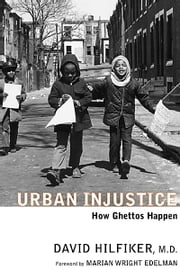 Urban Injustice - How Ghettos Happen ebook by David Hilfiker