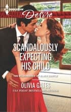 Scandalously Expecting His Child ebook by Olivia Gates