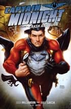 Captain Midnight Volume 4: Crash and Burn ebook by Joshua Williamson, Manuel Garcia